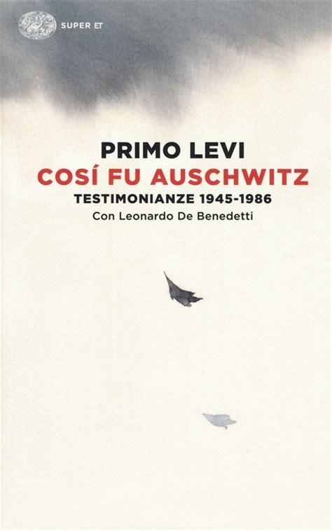 Primo Levi - Così fu Auschwitz